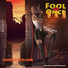 Fool Me Once: Privateer Tales, Book 2 Audiobook by Jamie McFarlane Narrated by Laurel Schroeder