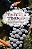 Search : Temecula Wineries: The Ultimate Temecula Winery and Temecula Wine Tasting Guidebook: Ultimate Guide to Temecula Wine Country