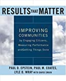 img - for Results that Matter: Improving Communities by Engaging Citizens, Measuring Performance, and Getting Things Done book / textbook / text book