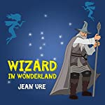 Wizard in Wonderland | Jean Ure