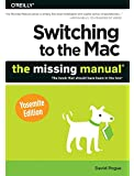Switching to the Mac: The Missing Manual, Yosemite Edition (Missing Manuals)