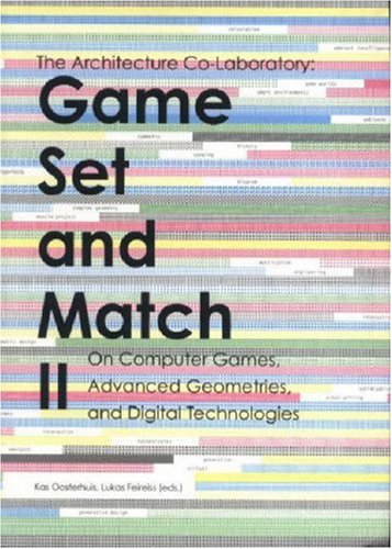 Game Set And Match II. On Computer Games, Advanced Geometries, and Digital Technologies (No. 2)