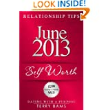 June 2013 Relationship Tips: Self Woth (Dating With A Purpose)