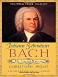 Johann Sebastian Bach: The Learned Musician (Norton Paperback)