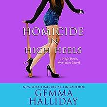 Homicide in High Heels (       UNABRIDGED) by Gemma Halliday Narrated by Caroline Shaffer