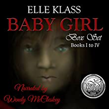 Baby Girl Box Set: Books 1-4 Audiobook by Elle Klass Narrated by Wendy McCleskey