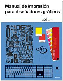MANUAL DE IMPRESION PARA DISENADORES GRAFICOS. Diseno grafico (Spanish