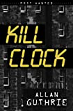 Allan Guthrie Kill Clock (Most Wanted)