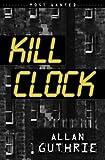 Allan Guthrie Kill Clock (Most Wanted)