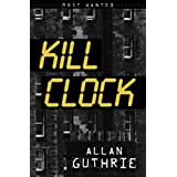 Kill Clock (Most Wanted)by Allan Guthrie