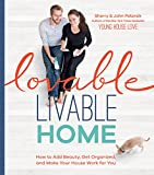 Lovable Livable Home: How to Add Beauty, Get Organized, and Make Your House Work