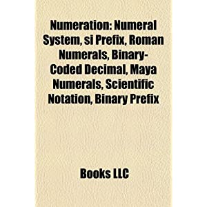Amazon.com: Numeration: Numeral system, SI prefix, Roman numerals ...