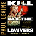 Kill All the Lawyers (       UNABRIDGED) by Paul Levine Narrated by William Dufris