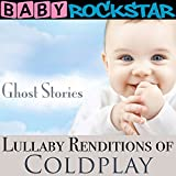 Lullaby Renditions Of Coldplay: Ghost Stories