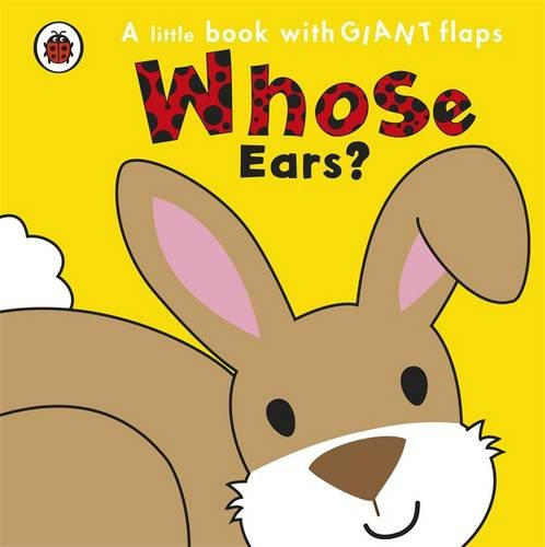 Whose... Ears? (Whose Lift the Flap)