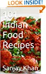 101 Indian Food Recipes: Best Indian...