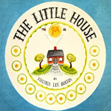 The Little House (       UNABRIDGED) by Virginia Lee Burton Narrated by Frances Kelley