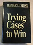Trying Cases to Win