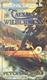 Caesars of the Wilderness (0140086307) by Newman, Peter C.