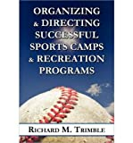 Organizing & Directing Successful Sports Camps & Recreation Programs (Paperback) - Common