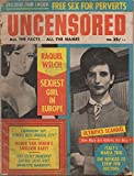 img - for Uncensored: The Magazine You Can Believe In, vol. 16, no. 1 (February 1967): Raquel Welch, Sexiest Girl in Europe; From Sweden: Free Sex for Perverts; Mamie Van Doren, Brigitte Bardot, Beatles book / textbook / text book