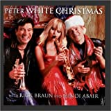 Peter White Christmas with Mindi Abair and Rick Braun ~ Peter White