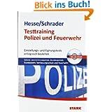 Testtraining Beruf & Karriere / Testtraining Polizei und Feuerwehr; Einstellungs- und Eignungstests erfolgreich...