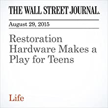 Restoration Hardware Makes a Play for Teens (       UNABRIDGED) by Christina Binkley Narrated by Paul Ryden