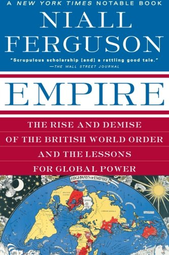 Empire: The Rise and Demise of the British World Order...