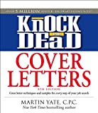 img - for Knock 'em Dead Cover Letters: Features the Latest Information on: Online Postings, Email Techniques, and Follow-up Strategies (Cover Letters That Knock 'em Dead) book / textbook / text book