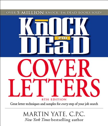 Knock 'em Dead Cover Letters: Features the Latest Information on: Online Postings, Email Techniques, and Follow-up Strat