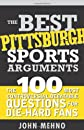The Best Pittsburgh Sports Arguments (The Best Sports Arguments)