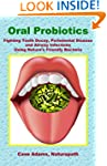 Oral Probiotics: Fighting Tooth Decay...