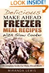 Delicious Make Ahead Freezer Meal Rec...