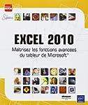 Excel 2010 - Ma�trisez les fonctions...