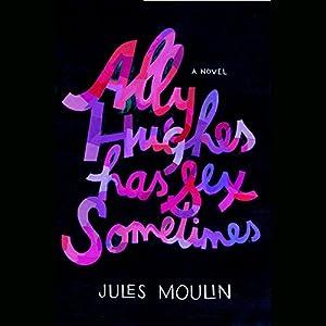 Ally Hughes Has Sex Sometimes Audiobook