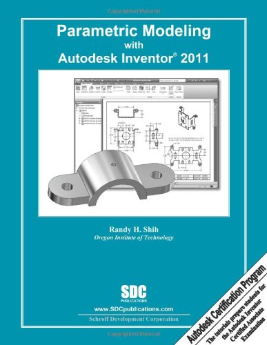 Parametric Modeling with Autodesk Inventor 2011