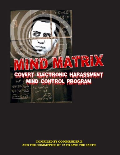 Mind Matrix: Covert Electronic Harassment Mind Control Program