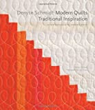 img - for By Denyse Schmidt - Denyse Schmidt: Modern Quilts, Traditional Inspiration: 20 New Designs with Historic Roots (Stc Craft / Melanie Falick Book) (3.2.2012) book / textbook / text book