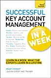 Grant Stewart Teach Yourself Successful Key Account Management in a Week