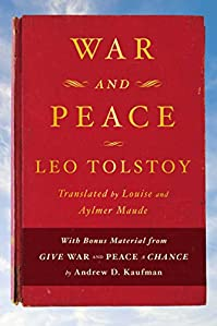 War And Peace: With Bonus Material From Give War And Peace A Chance By Andrew D. Kaufman by Leo Tolstoy ebook deal