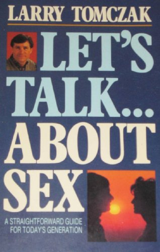 Let's Talk About Sex: Straightforward Guide for Today's Generation