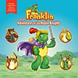 Franklin & the Adventures of the Noble Knights ~ Franklin The Turtle