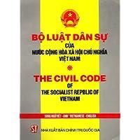 The Civil Code of the Socialist Republic of Vietnam / Bo Luat Dan Su Cua Nuoc Cong Hoa Xa Hoi Chu Nghia Viet Nam...
