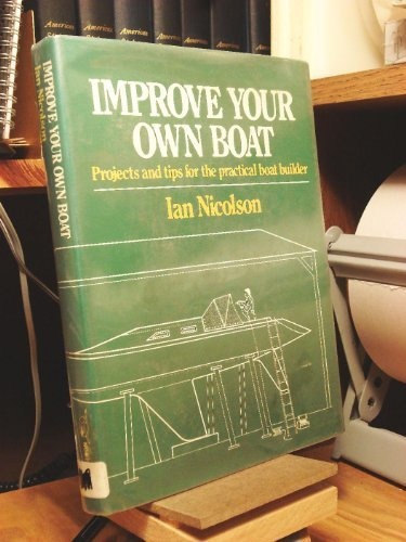 Improve Your Own Boat/Projects and Tips for the Practical Boat Owner (Practical Boat Owner compare prices)