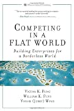 img - for Competing in a Flat World: Building Enterprises for a Borderless World Hardcover - September 22, 2007 book / textbook / text book
