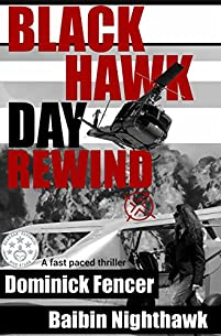 Black Hawk Day Rewind: An Action Packed Spy Thriller by Dominick Fencer ebook deal