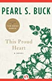 This Proud Heart: A Novel