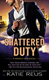 Shattered Duty: A Deadly Ops Novel <br>(Deadly Ops Series)	 by  Katie Reus in stock, buy online here