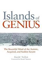 By Darold A. Treffert Islands of Genius: The…